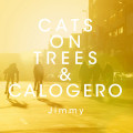 Cats on Trees & Calogero « Jimmy »