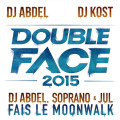 «Fais Le Moonwalk» DJ Abdel feat Soprano & Jul