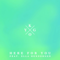 Kygo « Here For You » feat Ella Henderson