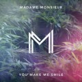 Madame Monsieur « You Make Me Smile »