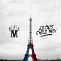 Black M – Je Suis Chez Moi